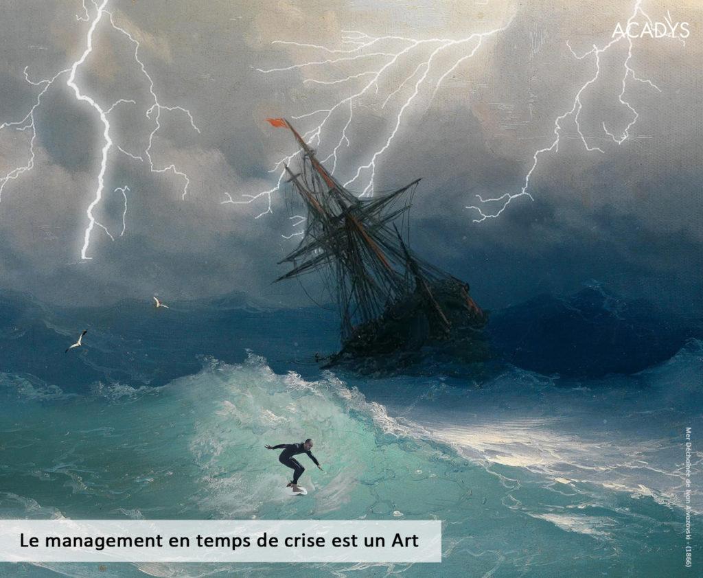 Le Management en temps de crise est un art – Episode #1